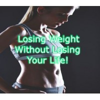 Losing Weight Without Losing Your Life